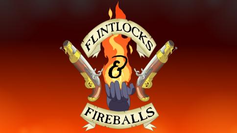 Episodes – Flintlocks & Fireballs